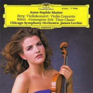 Anne-Sophie Mutter (Berg: Violin Concerto / Rihm: Time Chant)